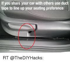 Duct Tape Meme - if you share your car with others use duct tape to line up your