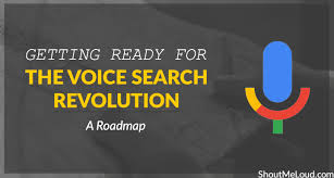 search road map ready for the voice search revolution a roadmap