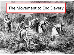 Seeking Ending The Movement To End Slavery I Abolition A Ending Slavery 1 In