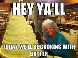 Paula Deen Butter Meme - image 566109 paula deen know your meme