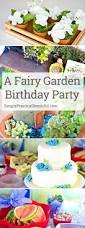 Fairy Garden Party Ideas by 66 Best Party Princess Tea Images On Pinterest Birthday Ideas