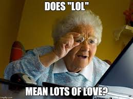Meme What Does It Mean - grandma finds the internet meme imgflip