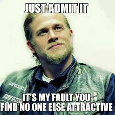Sons Of Anarchy Meme - pretty much hunnam help me pinterest charlie hunnam