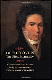 biography of beethoven beethoven the first biography johann aloys schlosser