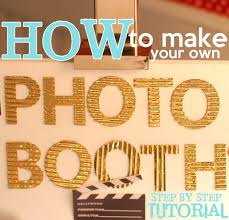 Birthday Decorations To Make At Home Diy Photo Booth Tutorial How To Make Your Own Affordably Diy