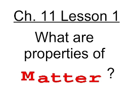5th grade ch 11 lesson 1 what are properties of matter