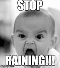 Caption Meme Maker - angry baby meme stop raining image tagged in memes angry baby