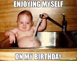 Its My Birthday Meme - it s my birthday and here s what i m doing matchmaker logistics