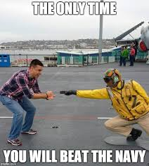 Navy Meme - the only time you will beat the navy imgflip