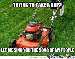 Lawn Mower Meme - scumbag lawn mower by libstinator meme center