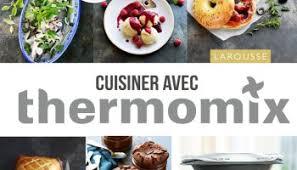cuisiner avec le thermomix cuisiner light avec thermomix bérengère abraham le quotidien