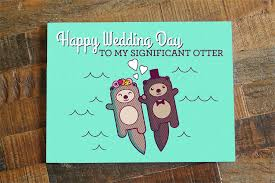 Groom To Bride Card Happy Wedding Day To My Significant Otter U2013 Card For Your Bride Or