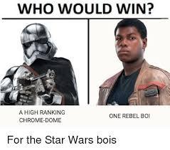 Rebel Meme - who would win a high ranking chrome dome one rebel boi chrome
