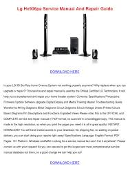 lg 3d blu ray home theater system manual lg hx906pa service manual and repair guide by carleyberube issuu