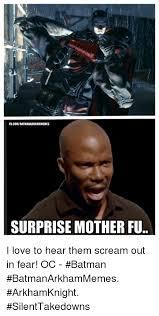 Surprise Mother Meme - fbcomwbatmanarkhammemes surprise mother fu i love to hear them