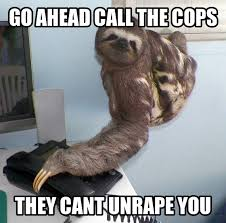 Kill Me Meme - sloth memes these sloth memes kill me memes creepy sloths