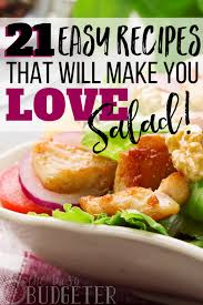Easy Salad Recipe by 21 Easy Salad Recipes That Will Make You Love Salad Busy Budgeter