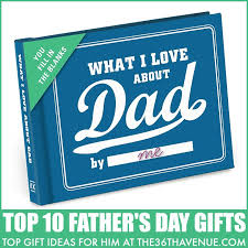 top s day gifts gifts for men top 10 s day gifts the 36th avenue