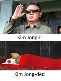 Kim Jong Il Meme - kim jong il kim jong ded kim jong il meme on me me