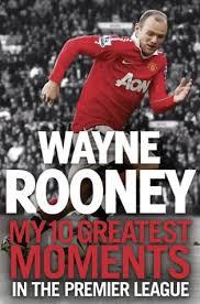 English Premier League Memes - wayne rooney my decade in the premier league by wayne rooney