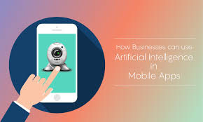 how businesses can use artificial intelligence in mobile apps