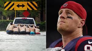 j j watt helps hurricane harvey houston flood relief si com
