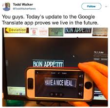 Google Translate Meme - google translate app now allows you to translate with your camera