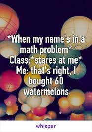 Meme Math Problem - when my name s in a math problem class stares at me me that s