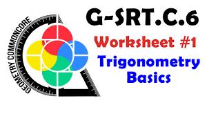 g srt c 6 worksheets 1 2 trigonometry basics theory youtube