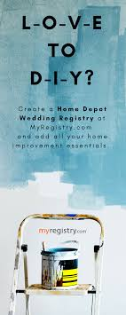 home improvement wedding registry home depot wedding registry myregistry home improvement