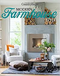 contemporary farmhouse style modern farmhouse style 250 ways to harmonize rustic charm with