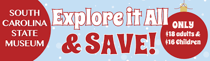 holiday savings pass at the sc state museum south carolina state