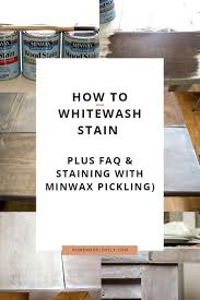 how to whitewash stained cabinets how to whitewash stain plus faq staining with minwax