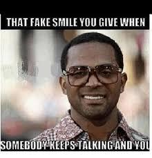 Meme Smile - that fake smile you give when somebody keepstalking and you meme