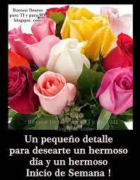imagenes de feliz inicio de semana con rosas buenos deseos para ti y para mí un pequeño detalle para desearte