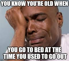 You Re Getting Old Meme - you know you re old when imgflip