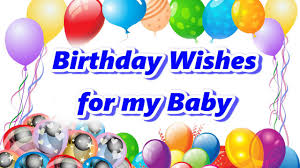 Happy Birthday Wishes To Images Happy Birthday Wishes For My Baby Youtube