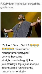 R Kelly Memes - rkelly look like he just parted the golden sea golden seaget it