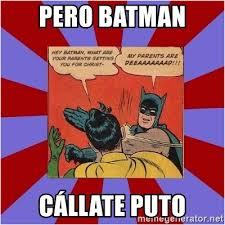 Slap Meme - batman and robin slap meme superb pictures pero batman c llate puto