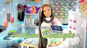 Fashion Stuff Fabulous Craft Review Doll Fashion Boutique Youtube