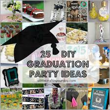 senior graduation party ideas 25 diy graduation party ideas a craft in your day