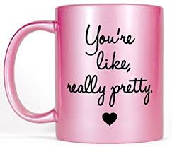 Pretty Mugs Amazon Com Most Toasty You U0027re Like Really Pretty Girly Pink
