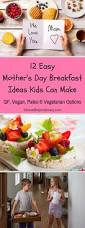 12 easy mother u0027s day breakfast ideas kids can make