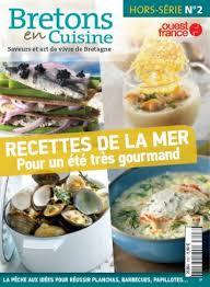 bretons en cuisine bretons en cuisine un hors série spécial recettes de la mer pour l