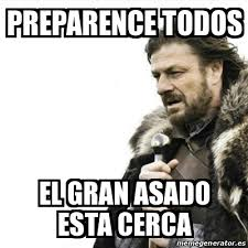 Prepare Yourself Meme - meme prepare yourself preparence todos el gran asado esta cerca