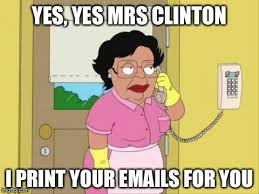 Meme Print - this actually happened hillary allowed her maid to print state