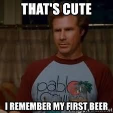 Beer Meme - i remember my first beer meme generator
