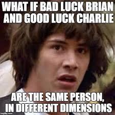 Good Luck Charlie Meme - conspiracy keanu meme imgflip