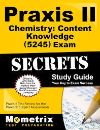 praxis ii chemistry content knowledge 5245 exam secrets study