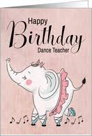 birthday cards for my dance teacher from greeting card universe
